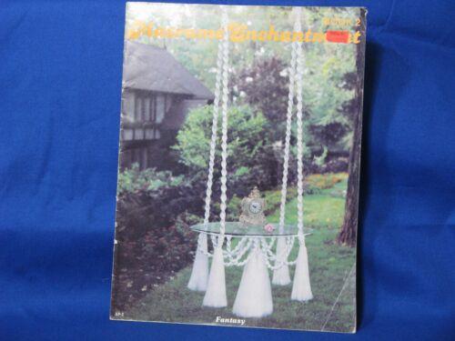 Macrame Enchantment Book 2, 1978 - 21 Designs Vintage
