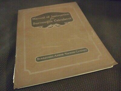 Manual of Instruction for Burroughs Calculators Burroughs Adding Machine Company
