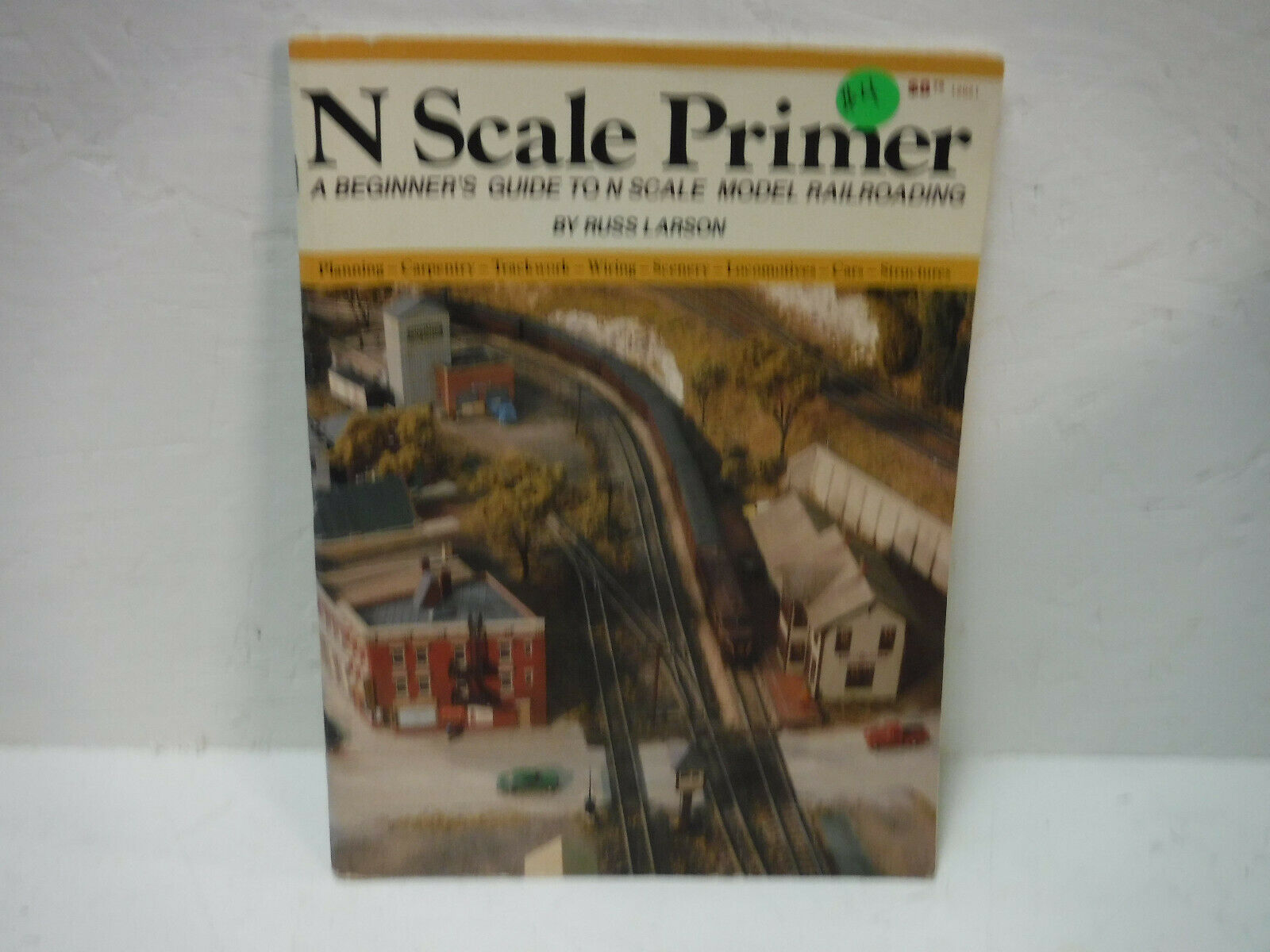 N Scale Primer-A Beginner s Guide To N Scale Model Railroading - $10.00