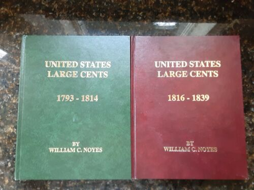 United States Large Cents 1793-1814 and 1816-1839 William Noyes Volumes 1 and 2