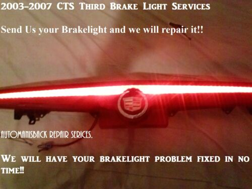 Mail-in Repair Service -2003-2007 CADILLAC CTS THIRD BRAKE LIGHT/ HIGH MOUNT