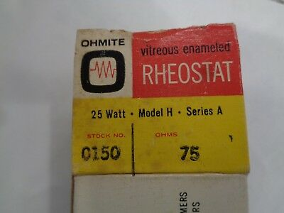 New Old Stock Ohmite Ceramic Rheostat 75 Ohms 25 Watt Model H Stock 0150