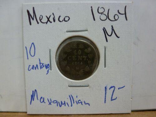1864 M Mexico 10 Centavos - Maxamillian #2