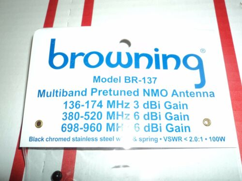 WIDEBAND BR-137 Browning Multi band NMO Antenna 136 174 & 380 520 & 698 960 DUAL