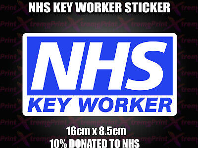 NHS KEY WORKER Sticker, School office car van SUPPORT 10% DONATION TO NHS