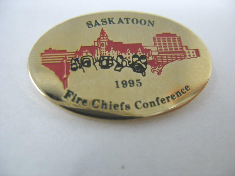 1995 SASKATOON FIRE CHIEFS CONFERENCE LAPEL PIN - SASKATCHEWAN