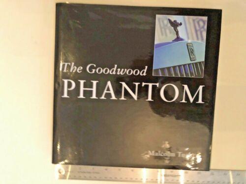 THE GOODWOOD PHANTOM  / Malcolm Tucker /  First Edition 2004 Rolls-Royce