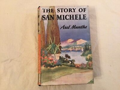 The STORY OF SAN MICHELE by AXEL MUNTHE