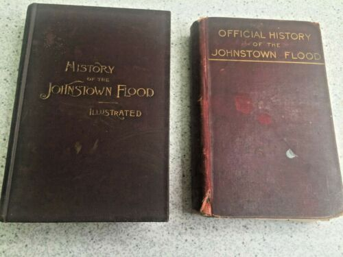 2 Books on the History of the Johnstown Flood in Pennsylvania 1889