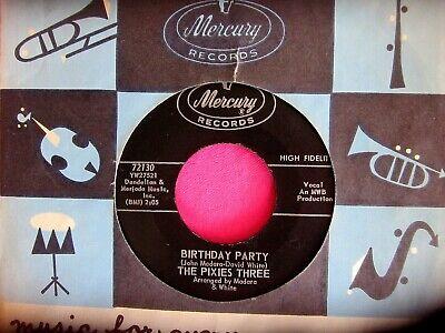 THE PIXIES THREE - Birthday Party - clean 45 rpm - Mercury 72130