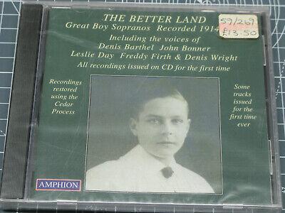 The Better Land- Great Boy Sopranos Recorded 1914-1944 AMPHION PHI CD 158 RARE