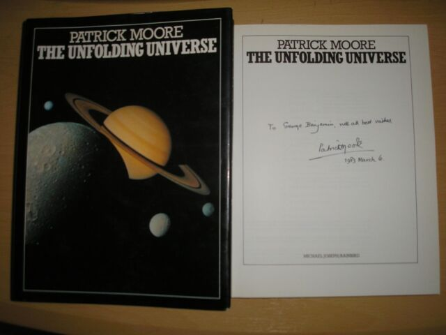 PATRICK MOORE - THE UNFOLDING UNIVERSE 1st/1st  HB/DJ  1982  SIGNED,LINED,DATED