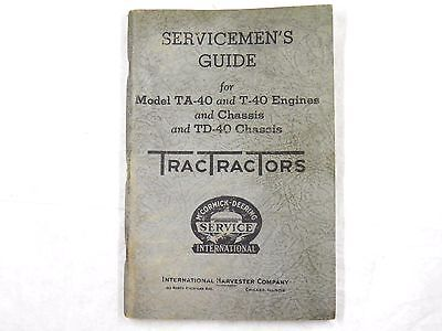 Ih International Td40 T40 Ta40 Crawler And Engine Servicemans Guide