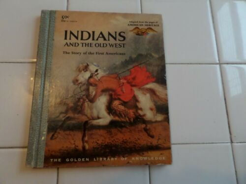 Indians And The Old West, Golden Library Of Knowledge,1958(Children