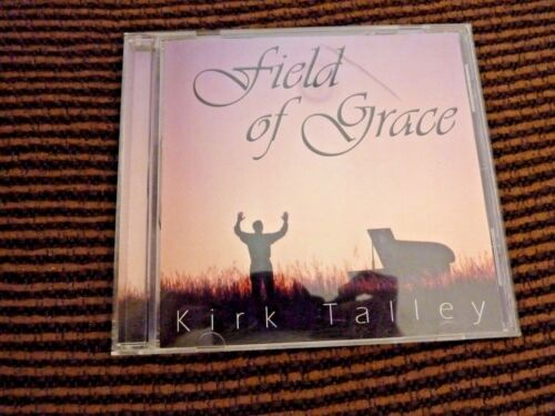 Field of Grace by Kirk Talley (CD, Oct-2000, Sonlite Records)