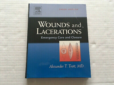 Wounds and Lacerations : Emergency Care and Closure by Alexander T. Trott