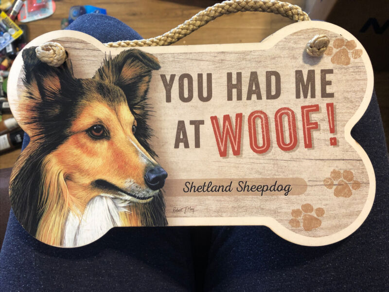 Wooden Bone Shaped Shetland Sheepdog Sign - You Had me at WOOF 6X10