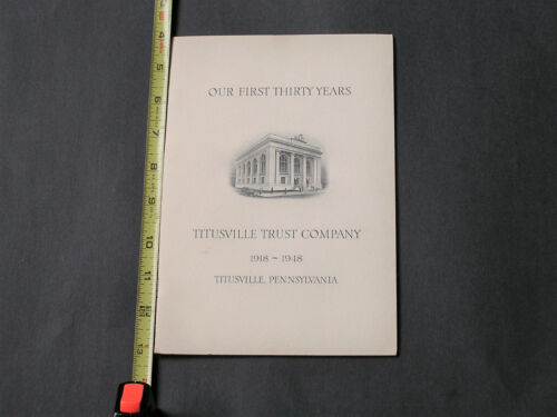 Titusville Trust Company - 1918-1948 - The First Thirty Years