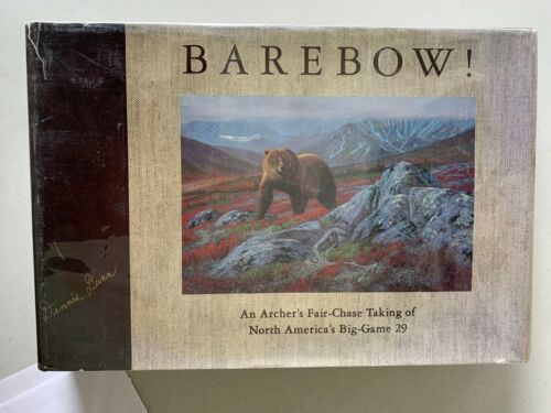 Barebow by Dennis Dunn An archers fair-chase taking of north americas big-game29