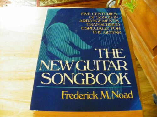 The New Guitar Songbook by Frederick M Noad, 1985