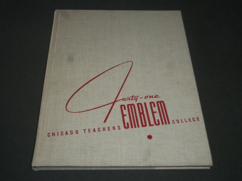1941 THE EMBLEM CHICAGO TEACHERS COLLEGE YEARBOOK - CHICAGO ILLINOIS - YB 1040