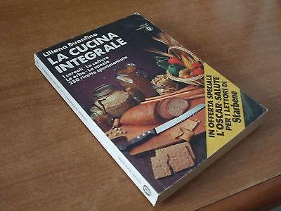 Liliana Buonfino LA CUCINA INTEGRALE Oscar Mondadori 1977