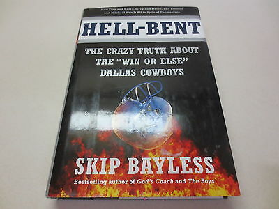 Hell Bent The Inside Story Of A  Win Or Else  Dallas Cowboy Season Skip Bayless