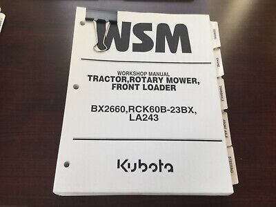 Kubota Bx2660 Tractor Rck60b-23bx Rotary Mower La243 Backhoe Workshop Manual