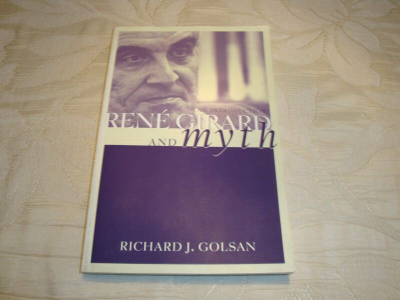 Rene´ Girard and myth   Richard J. Golsan     Englisch    Religion/Philosophie