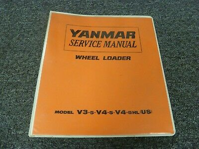 Yanmar Models V3-5 V4-5 V4-5hl Wheel Loader Shop Service Repair Manual New