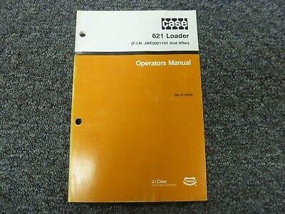 Case 621 Loader Owner Operator Maintenance Manual Pin Jak0021701-up Bur 9-18740