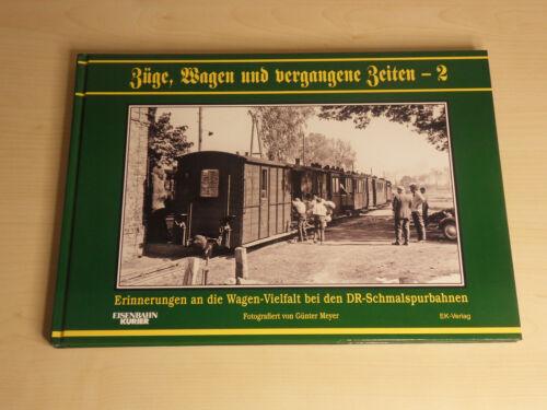 Züge, Wagen und vergangene Zeiten - 2 Günther Meyer EK Verlag DR