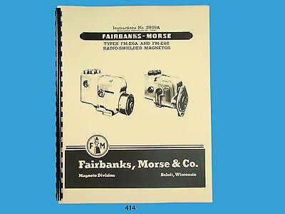 Fairbanks Morse Magneto Instruction Parts Manual For Fm-e6a Fm-e6b Mags 414