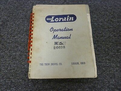 Thew Lorain Dragline Shovel Moto Crane Owner Operator Maintenance Manual