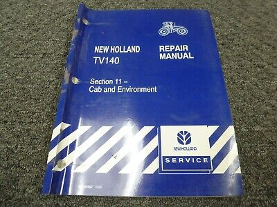 New Holland Tv140 Tractor Cab Heat Air Conditioning Shop Service Repair Manual