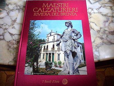 MAESTRI CALZATURIERI - RIVIERA DEL BRENTA- VOL.4 - 7 SECOLI D'ARTE