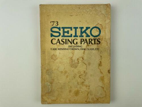 1973 Seiko Casing Parts Catalogue, Softcover Book. 215H