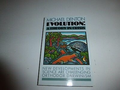 EVOLUTION A THEORY IN CRISIS By Denton Michael, PB 1996