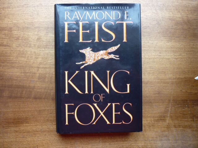 Raymond E. Feist King of Foxes hc/dj 1st edition Conclave of shadows book 2