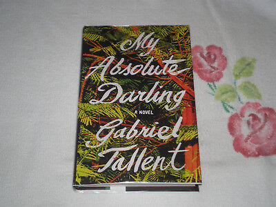 My Absolute Darling By Gabriel Tallent     Signed