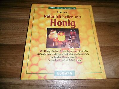 Arne Lund -- NATÜRLICH HEILEN mit HONIG // Pollen-Gelee Royale-Propolis / 1997 - Pollen, Gelee Royal