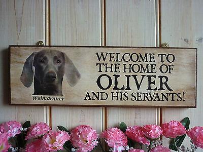 BESPOKE DOG SIGN WEIMARANER GIFT WELCOME SIGN FUNNY SIGN WEIMARANER HOUSE SIGN ()