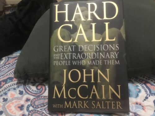 """JOHN MCCAIN SIGNED BOOK""""HARD CALL GREAT DECISIONS EXTRAORDINARRY PEOPLE""""TO DAVID"""
