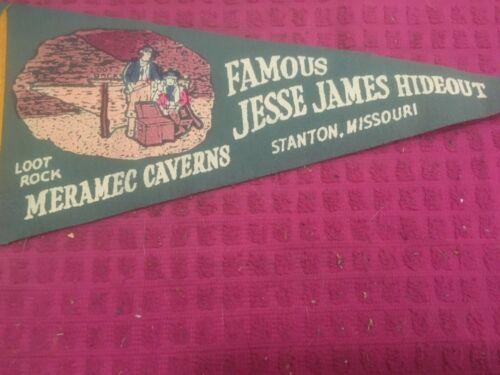 Vintage Meramec Caverns Stanton MO FAMOUS JESSE JAMES HIDEOUT Pennant LOOT ROCK