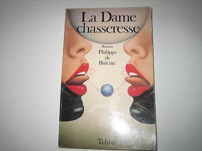 Roman érotique soft Erotic novel LA DAME CHASSERESSE 1977 Philippe de Baleine