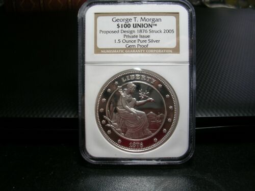 1876 Struck 2005  NGC George T Morgan $100 Union 1.5 Oz Silver Proof Coin     #1