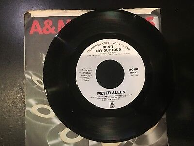RARE 45 PROMO  Peter Allen - Don't Cry Outloud ((Mono Stereo)  A&M