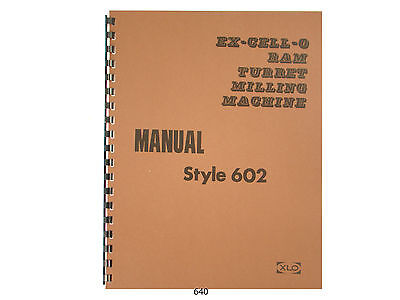 Excello Xlo Style 602 Ram Turret Milling Machine Op Service Parts Manual 640