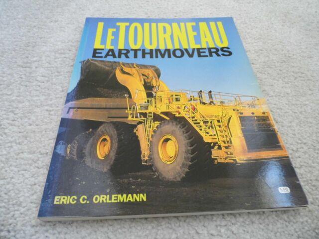 LE TOURNEAU EARTHMOVERS - ERIC C. ORLEMANN, 2001 PB