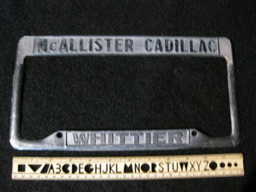 VINTAGE LOS ANGELES WHITTIER CA. McALLISTER CADILLAC LICENSE PLATE FRAME HOLDER